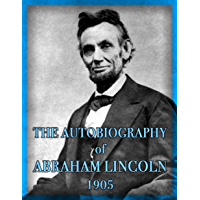 The Autobiography of Abraham Lincoln (1905) (English Edition)