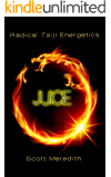 JUICE Radical TAIJI Energetics
