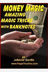 MONEY MAGIC - Amazing Magic Tricks with Banknotes Kindle Edition