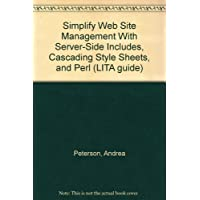 Simplify Web Site Management With Server-Side Includes, Cascading Style Sheets, and Perl (LITA guide)