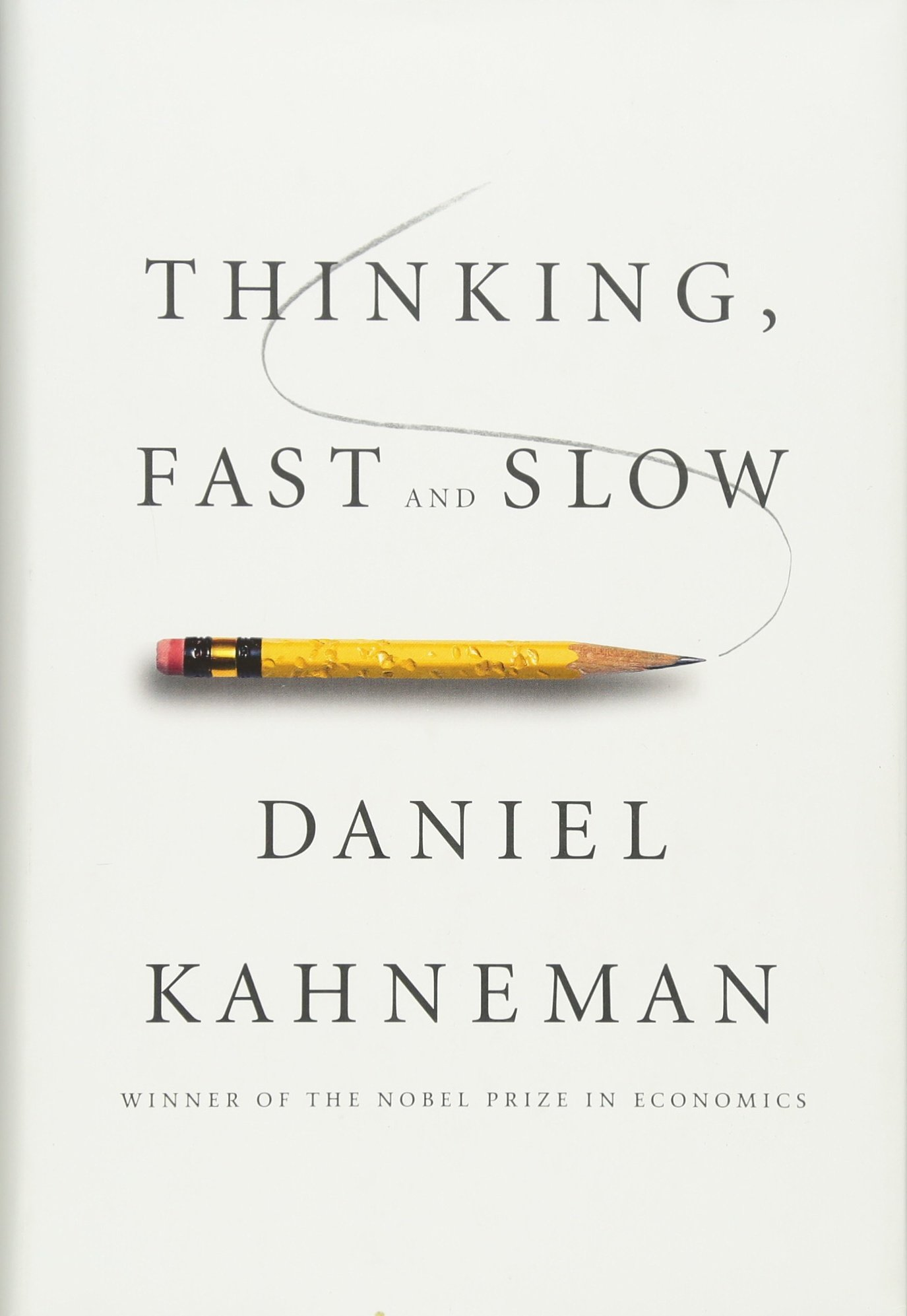 Image result for Thinking Fast and Slow by Daniel Kahneman (2011)