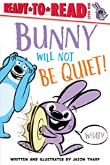 Bunny Will Not Be Quiet! (Ready-to-Reads) Paperback