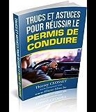 Permis de conduire - Trucs et Astuces: le permis réussi du premier coup