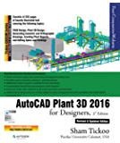 AutoCAD Plant 3D 2016 for Designers, 3rd Edition (English Edition)