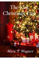 The Last Christmas Tree (short story) Kindle Edition
