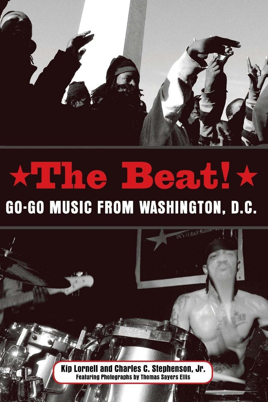 The Beat: Go-Go Music from Washington, D.C. (American Made Music Series) pdf epub