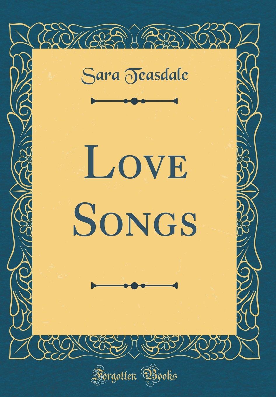Love Songs (Classic Reprint) PDF