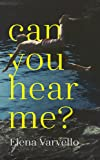 Can you hear me?: A gripping holiday read set during a scorching Italian summer