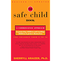 The Safe Child Book: A Commonsense Approach to Protecting Children and Teaching Children to Protect Themselves (English Edition)