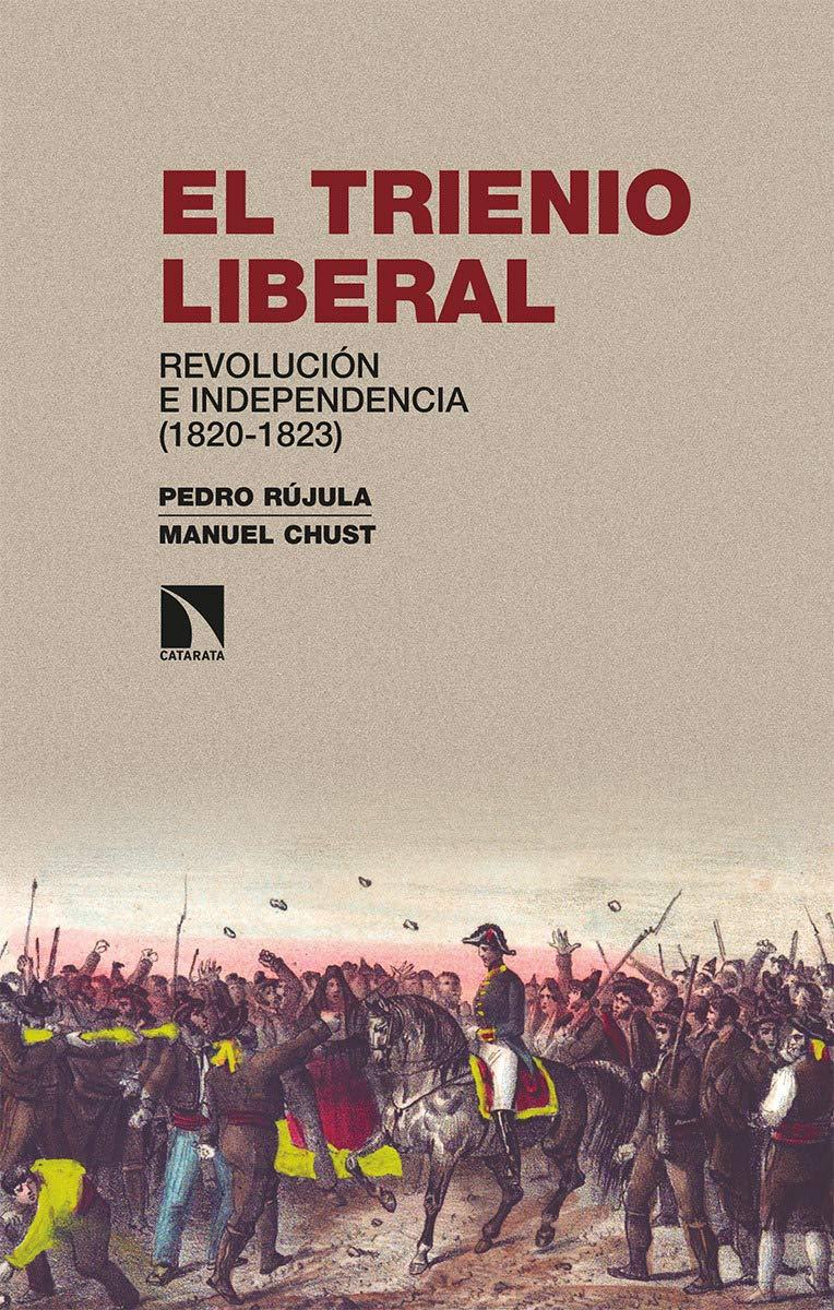 El Trienio Liberal: Revolución e independencia 1820-1823 : 282 ...
