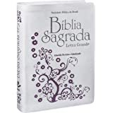 Bíblia Sagrada Letra Grande - Couro bonded Branca: Almeida Revista e Atualizada (ARA)