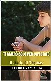 Ti amerò solo per un'estate: Il diario di Thomas (Thomas e Alessandro Vol. 1)