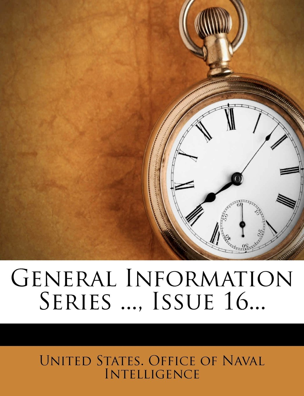 Read Online General Information Series ..., Issue 16... ebook