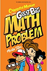 Charlotte Morgan and the Great Big Math Problem (The Number Investigators) (Volume 1) Paperback