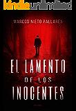 El lamento de los inocentes (Spanish Edition)