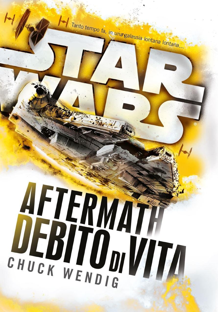 Star Wars Aftermath. Debido di vita Copertina rigida – 5 ott 2017 Chuck Wendig C. Colli Multiplayer Edizioni 8863553971