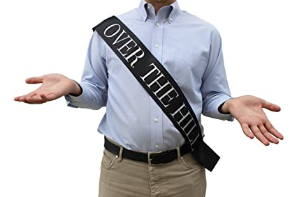 6fcae566f2d0 Funny Over the Hill Sash- Great Birthday Gag Gift for Men and Women. Perfect