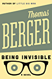 Being Invisible: A Novel (Contemporary American Fiction)