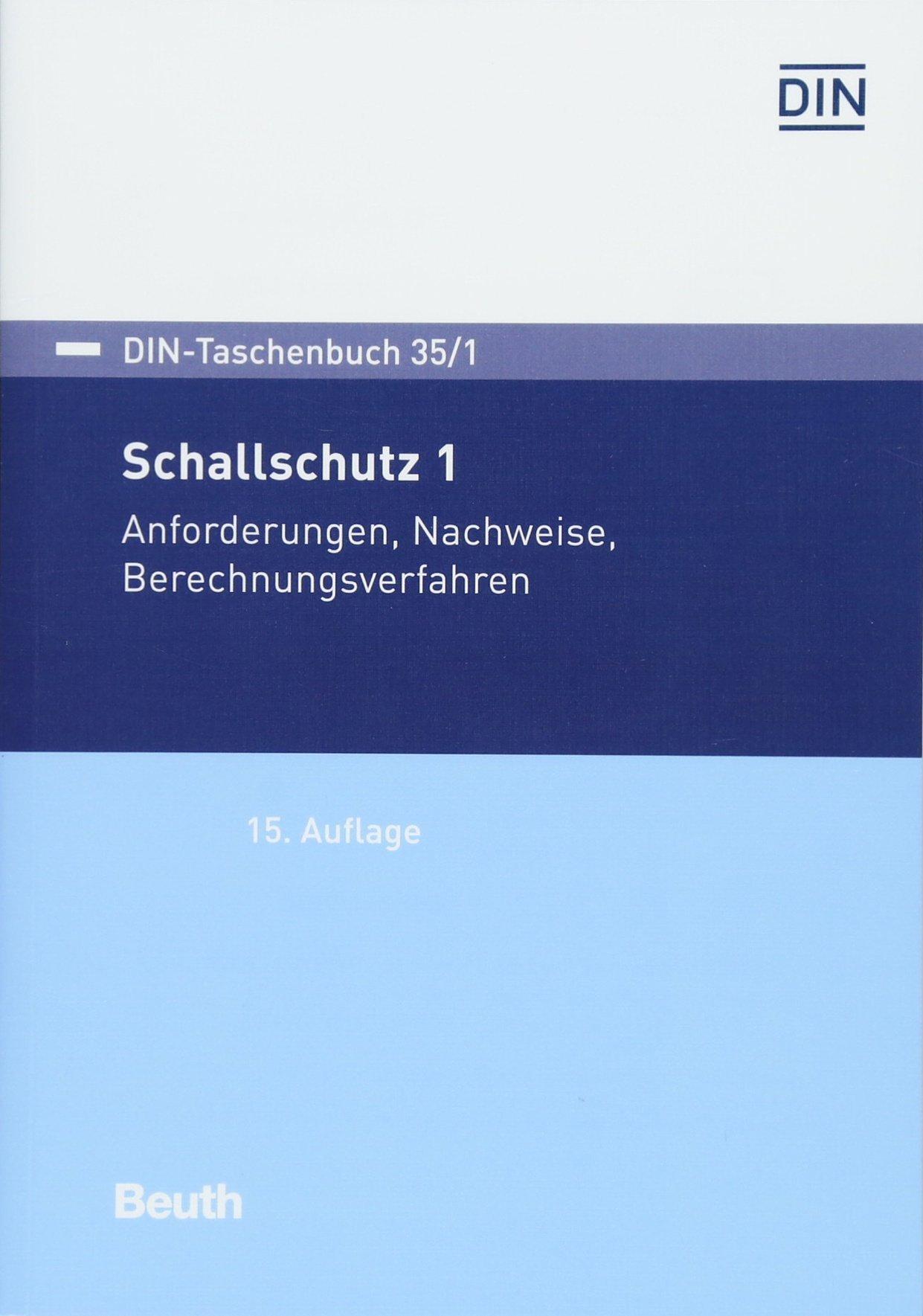 Schallschutz 1  Anforderungen Nachweise Berechnungsverfahren  DIN Taschenbuch
