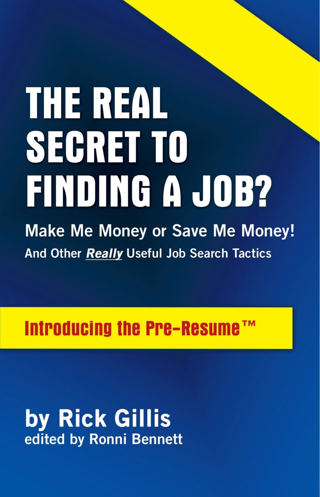 THE REAL SECRET TO FINDING A JOB MAKE ME MONEY OR SAVE
