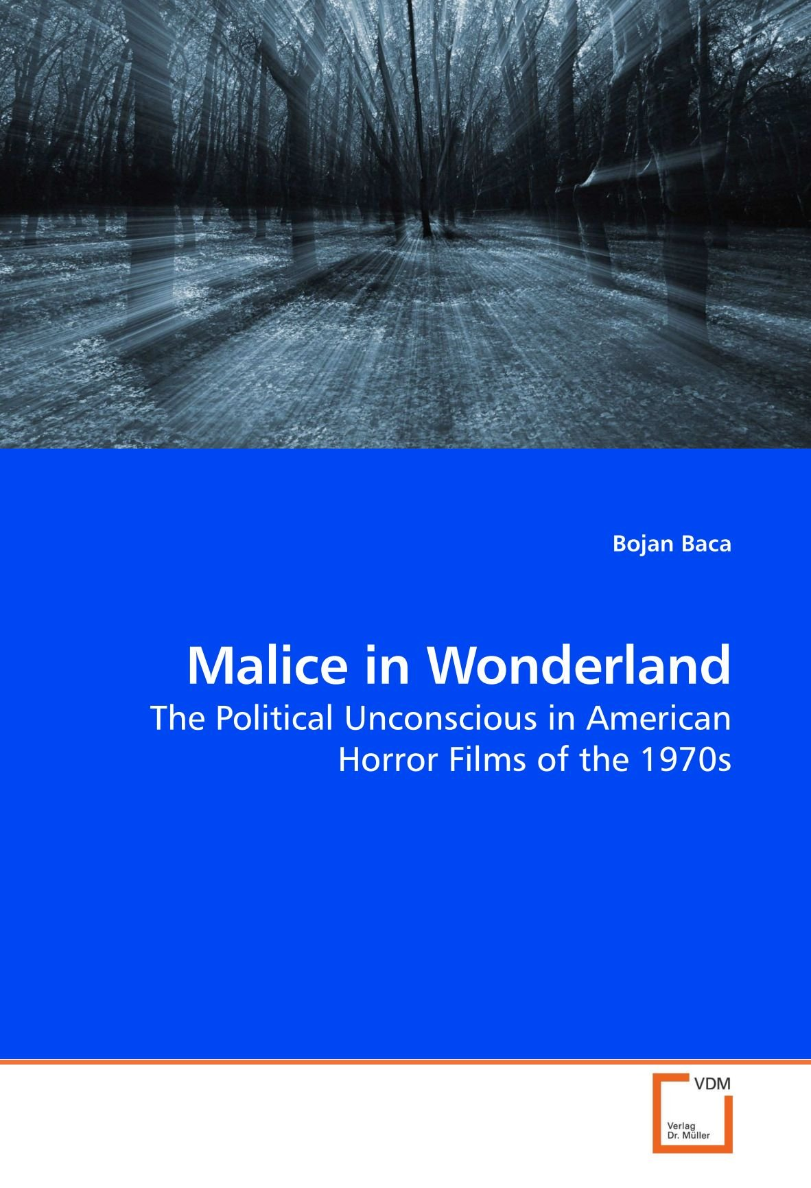 Read Online Malice in Wonderland: The Political Unconscious in American Horror Films of the 1970s pdf epub