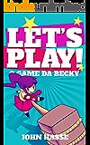 Let's Play! O Game da Becky