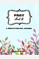 PRAY About It: 6-Month Prayer Journal