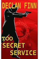 Too Secret Service: Part One Kindle Edition