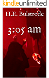 3:05 am (H.E. Bulstrode's West Country Tales Book 2)