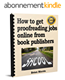 How to get proofreading jobs online from book publishers (English Edition)