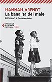La banalità del male: Eichmann a Gerusalemme (Italian Edition)
