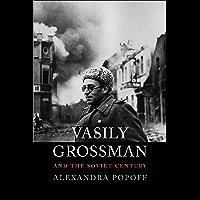 Vasily Grossman and the Soviet Century