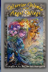 Warrior Women with Angel Wings: Gleaning the Positive from the Negative Paperback