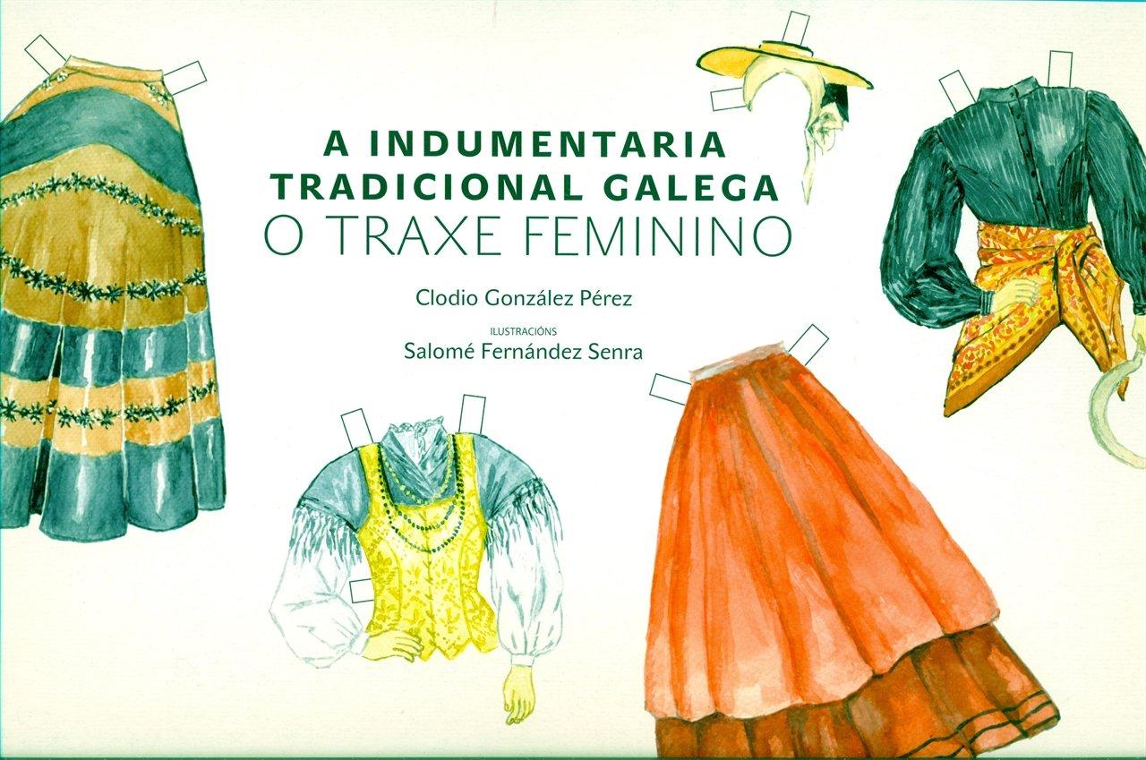 A indumentaria tradicional galega: O traxe feminino: Amazon.es: González Pérez, Clodio, Fernández Senra, Salomé: Libros
