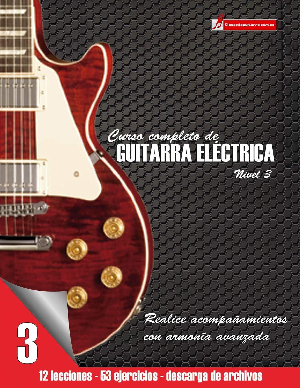 Curso completo de guitarra eléctrica nivel 3: Volume 3: Amazon.es ...