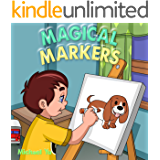 Books for Kids: Magical Markers (Children's book, Picture books, Preschool Books, Ages 3-5, Baby books, Kids book, Bedtime story): Children's Picture Book
