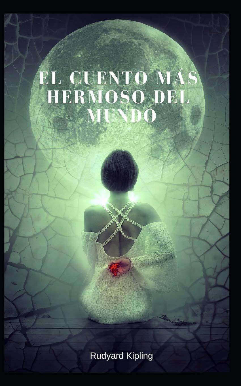 El Cuento Más Hermoso Del Mundo: Amazon.es: Rudyard Kipling ...