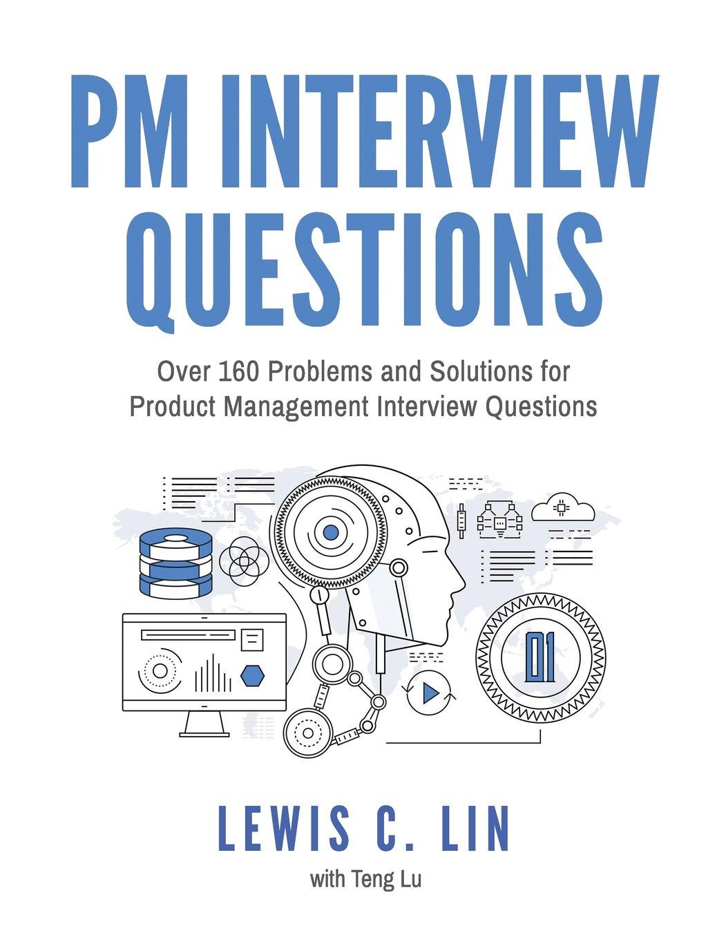 pm interview questions over 160 problems and solutions for pm interview questions over 160 problems and solutions for product management interview questions lewis c lin teng lu 9780998120409 amazon com books