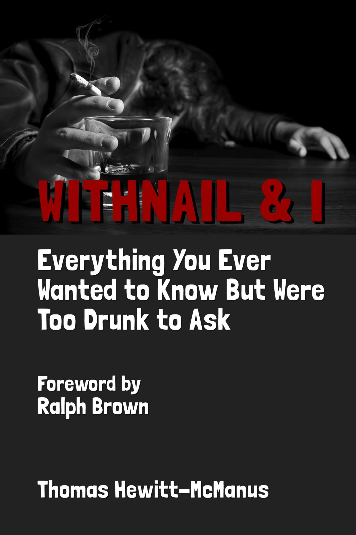 Withnail & I: Everything You Ever Wanted To Know But Were Too Drunk To Ask PDF