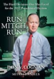 Run Mitch, Run: The Hard Decisions One Man Faced for the 2012 Presidential Election
