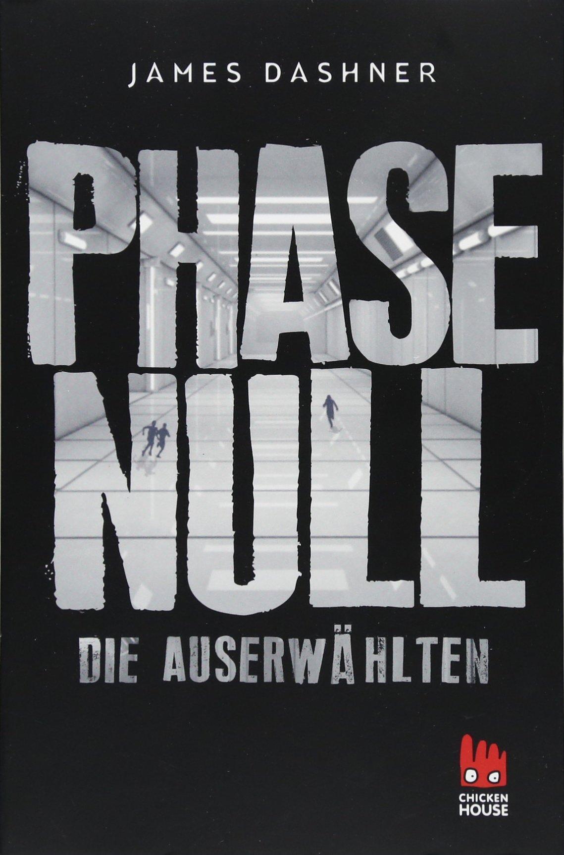 Phase Null - Die Auserwählten: Das Prequel zur Maze Runner-Trilogie