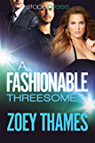 A Fashionable Threesome: A MMF Menage Romance (Big Girls and Billionaires Book 2)