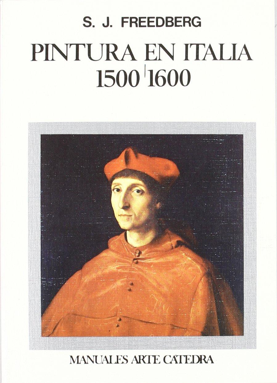 Pintura en Italia, 1500-1600 (Manuales Arte Cátedra): Amazon.es: Freedberg, Sidney J.: Libros