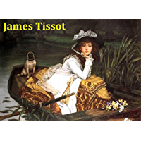412 Color Paintings of James Tissot (James Jacques Joseph Tissot) - French Realist Painter (October 15, 1836 - August 8, 1902)