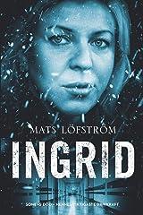 Ingrid: Sonens död - hennes viktigaste drivkraft (Människor i it-världen) (Swedish Edition) Paperback
