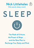 Sleep: The Myth of 8 Hours, the Power of Naps... and the New Plan to Recharge Your Body and Mind