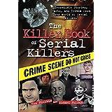 The Killer Book of Serial Killers (The Killer Books)