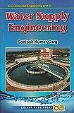 Water Supply Engineering : Environmental Engineering - Vol. I