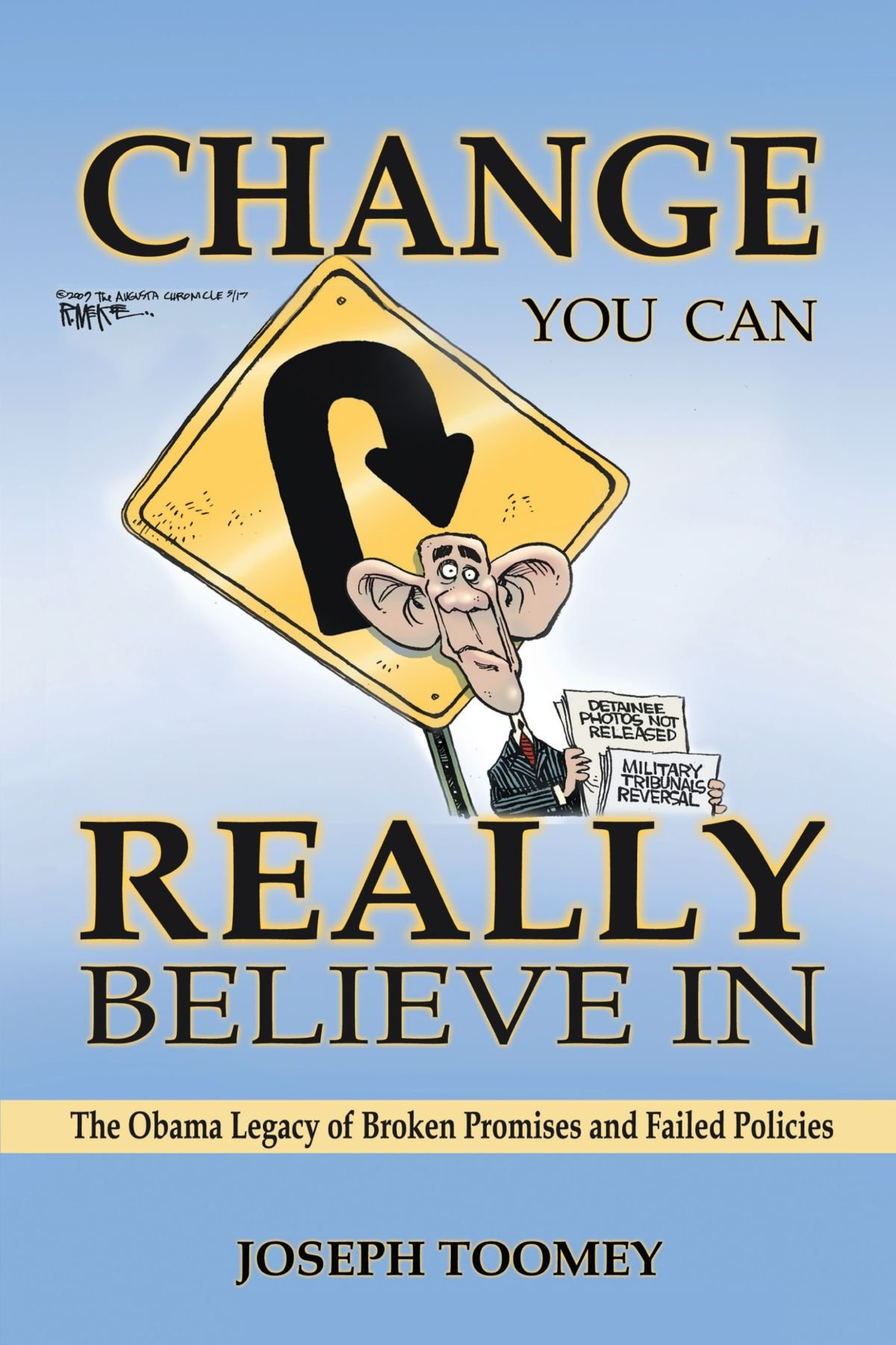 Download Change You Can Really Believe In: The Obama Legacy Of Broken Promises And Failed Policies pdf