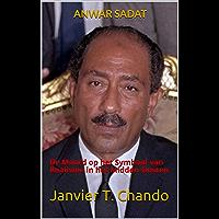 ANWAR SADAT: De Moord op het Symbool van Realisme in het Midden-Oosten